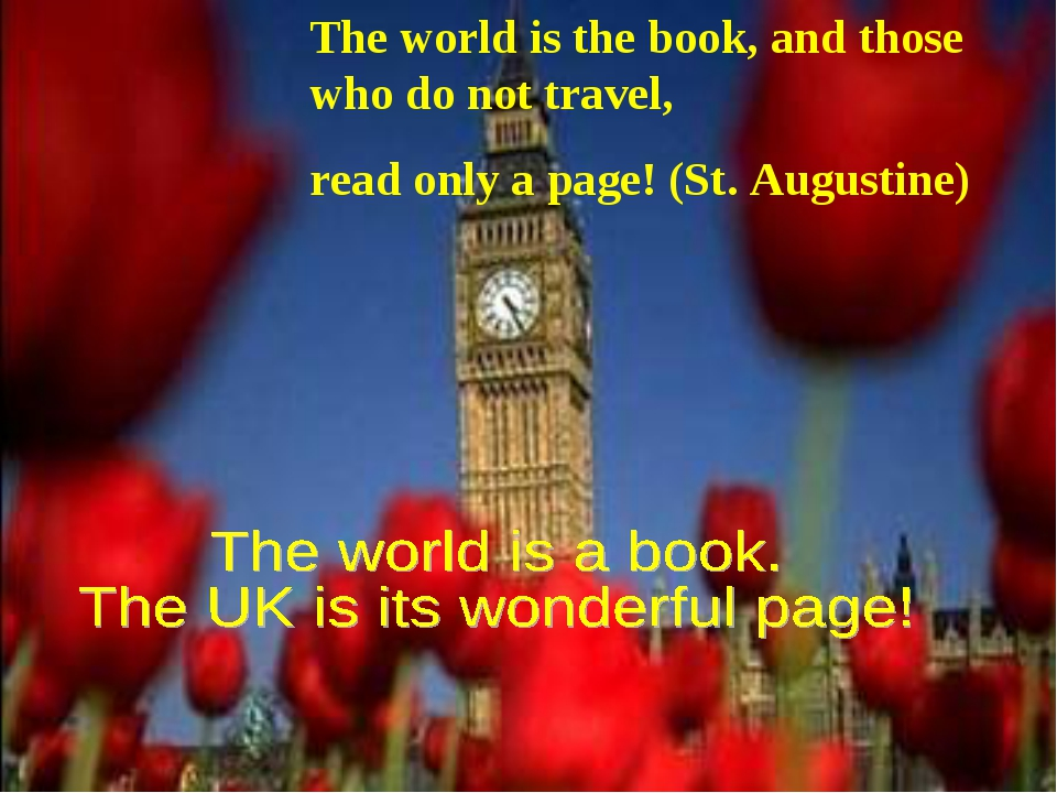 The world is the book, and those who do not travel, read only a page! (St. Au...