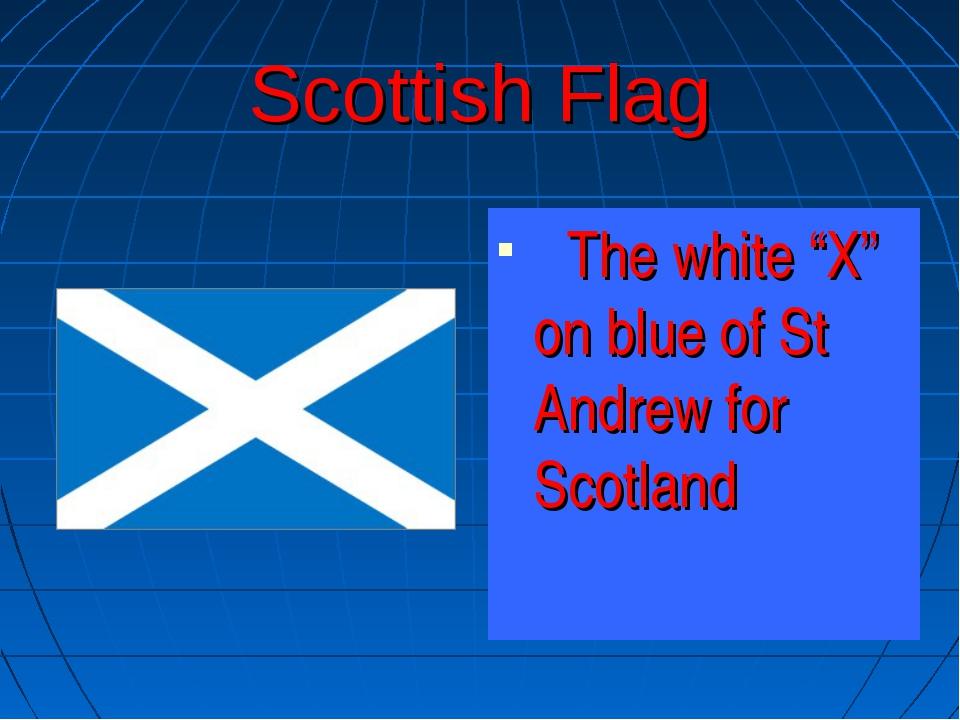 "Scottish Flag The white ""X"" on blue of St Andrew for Scotland"