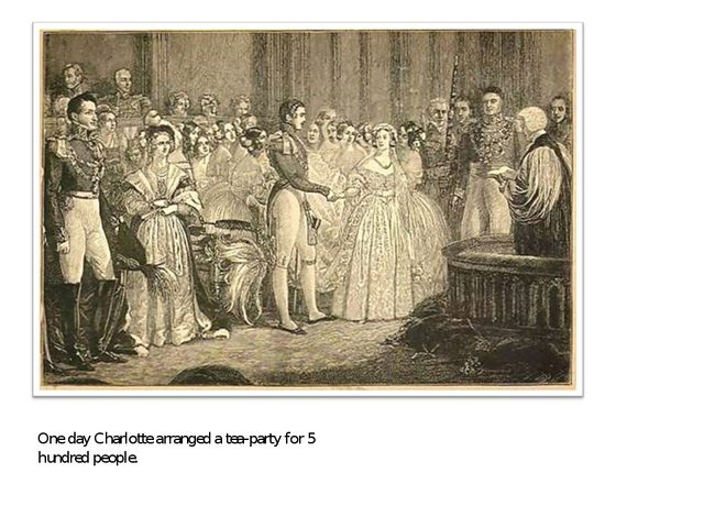 One day Charlotte arranged a tea-party for 5 hundred people.