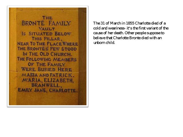 The 31 of March in 1855 Charlotte died of a cold and weariness- it's the firs...