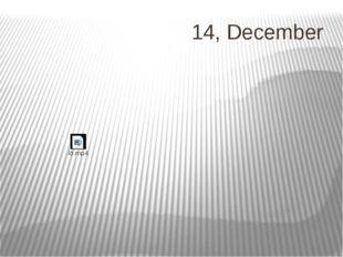 14, December