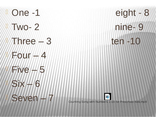 One -1 eight - 8 Two- 2 nine- 9 Three – 3 ten -10 Four – 4 Five – 5 Six – 6...