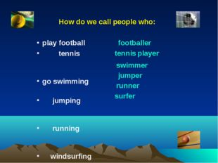 How do we call people who: play football tennis go swimming jumping running w