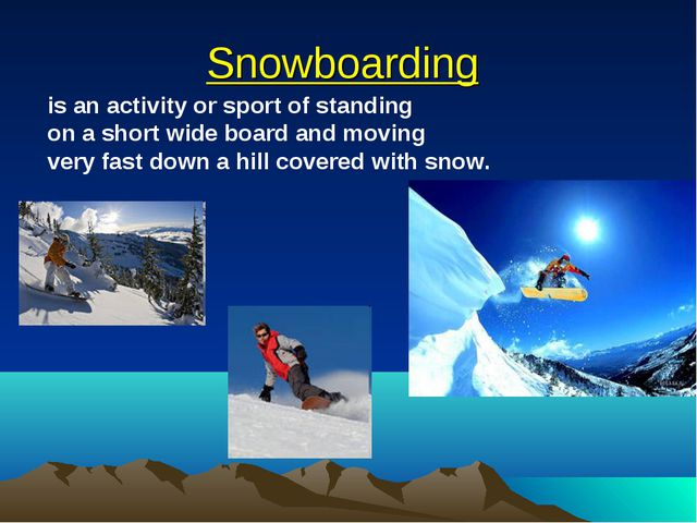 Snowboarding is an activity or sport of standing on a short wide board and mo...