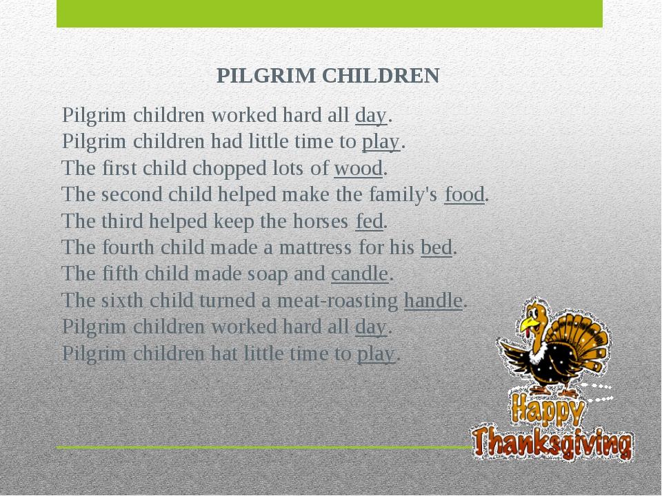 PILGRIM CHILDREN Pilgrim children worked hard all day. Pilgrim children had l...