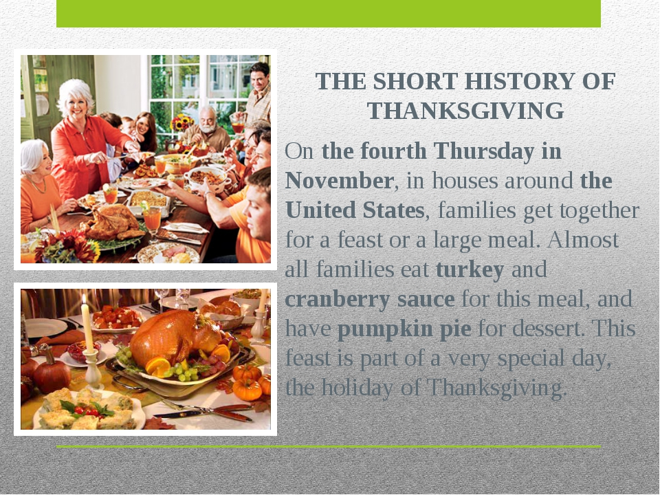 THE SHORT HISTORY OF THANKSGIVING On the fourth Thursday in November, in hous...