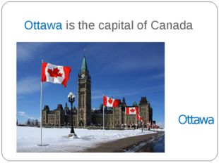 Ottawa is the capital of Canada Ottawa