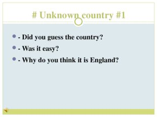 # Unknown country #1 - Did you guess the country? - Was it easy? - Why do you