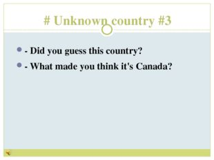 # Unknown country #3 - Did you guess this country? - What made you think it's