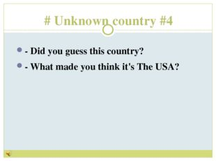 # Unknown country #4 - Did you guess this country? - What made you think it's