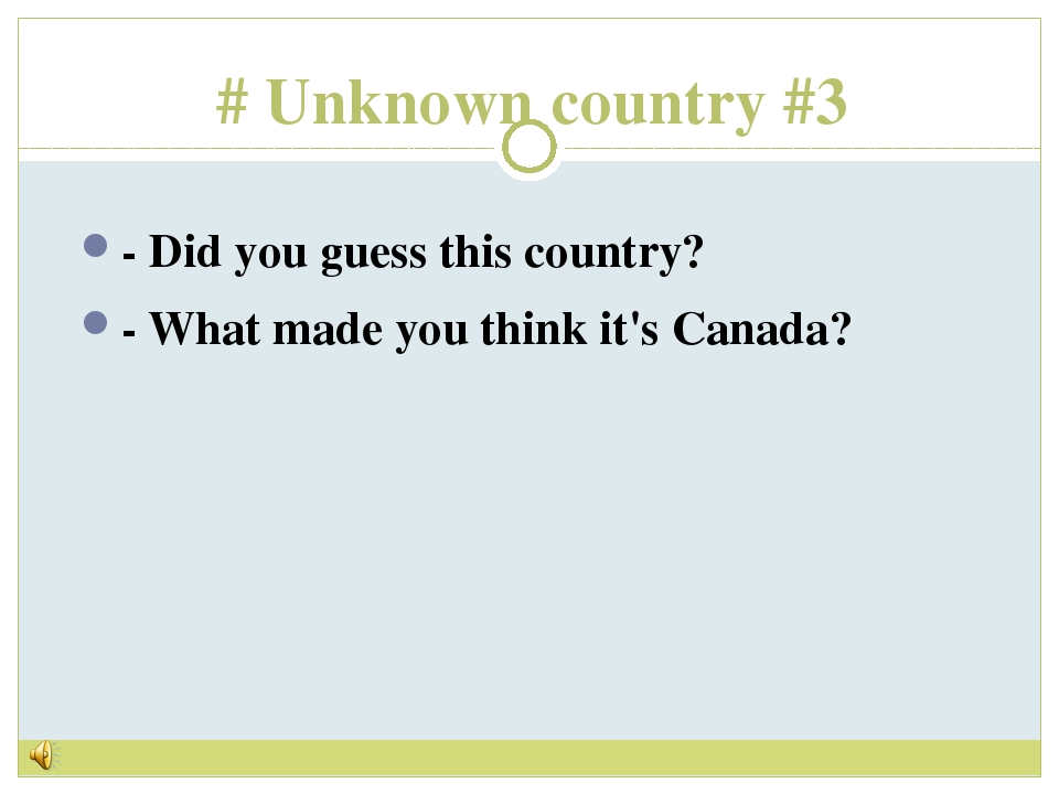 # Unknown country #3 - Did you guess this country? - What made you think it's...
