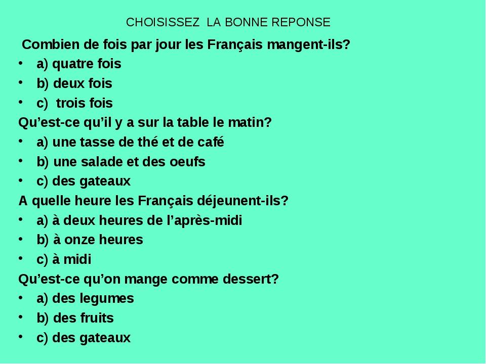 CHOISISSEZ LA BONNE REPONSE Combien de fois par jour les Français mangent-ils...