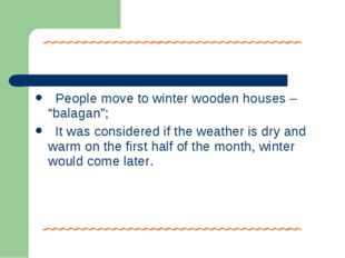 "People move to winter wooden houses – ""balagan""; It was considered if the we"