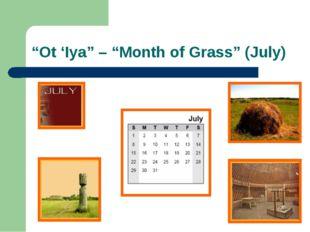 """""""Ot 'Iya"""" – """"Month of Grass"""" (July)"""