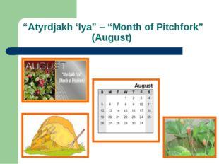 """""""Atyrdjakh 'Iya"""" – """"Month of Pitchfork"""" (August)"""