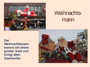 Weihnachts- mann Der Weihnachtsmann kommt mit einem großen Sack und bringt al