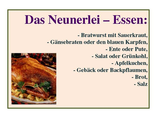 Das Neunerlei – Essen: - Bratwurst mit Sauerkraut, - Gänsebraten oder den bla...