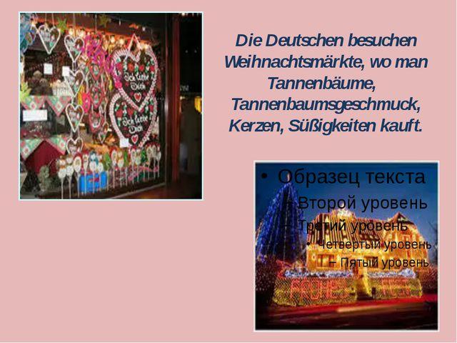 Die Deutschen besuchen Weihnachtsmärkte, wo man Tannenbäume, Tannenbaumsgesc...