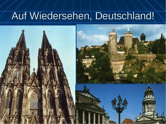 Auf Wiedersehen, Deutschland!