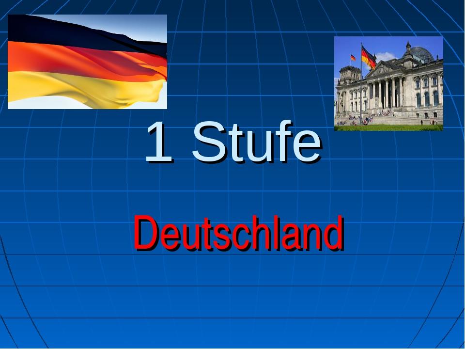 1 Stufe Deutschland