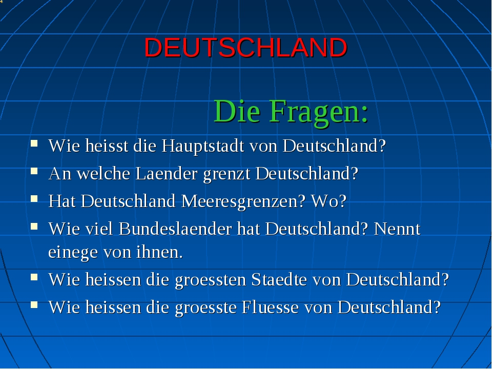 DEUTSCHLAND Die Fragen: Wie heisst die Hauptstadt von Deutschland? An welche...