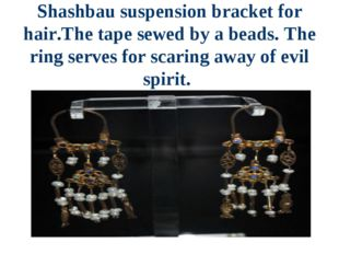 Shashbau suspension bracket for hair.The tape sewed by a beads. The ring serv