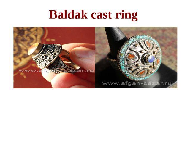Baldak cast ring