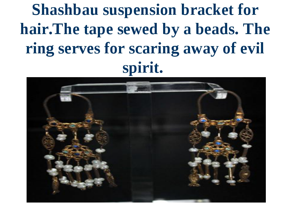 Shashbau suspension bracket for hair.The tape sewed by a beads. The ring serv...