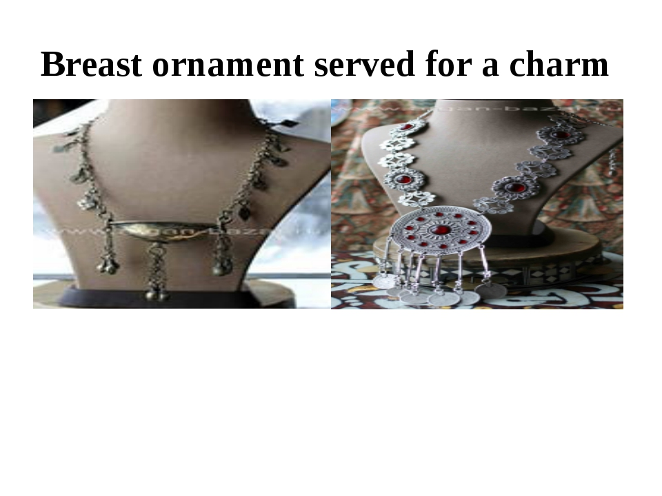 Breast ornament served for a charm
