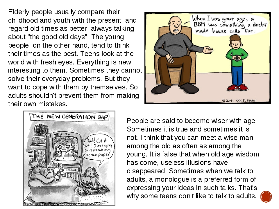 Elderly people usually compare their childhood and youth with the present, an...