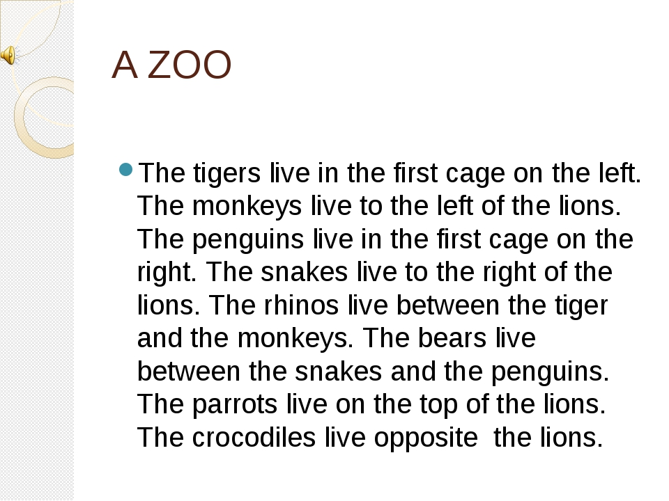 A ZOO The tigers live in the first cage on the left. The monkeys live to the...