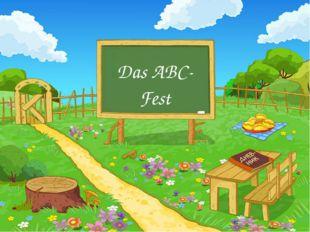 Das ABC- Fest