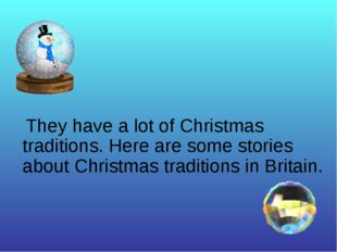 They have a lot of Christmas traditions. Here are some stories about Christm