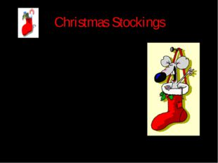 Christmas Stockings In the evening of December 24 children hang their Christm