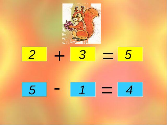 + = - = 2 3 5 5 1 4