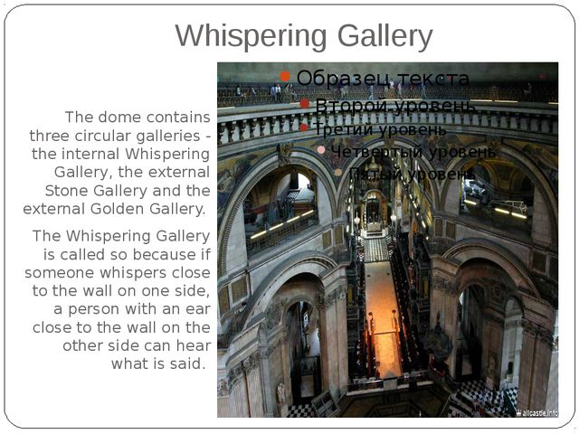 Whispering Gallery The dome contains three circular galleries - the internal...