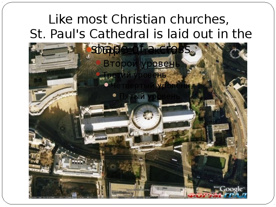 Like most Christian churches, St. Paul's Cathedral is laid out in the shape o...