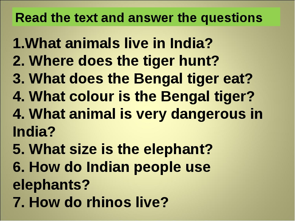 1.What animals live in India? 2. Where does the tiger hunt? 3. What does the...