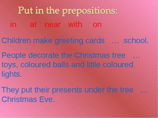 Children make greeting cards … school. People decorate the Christmas tree … t