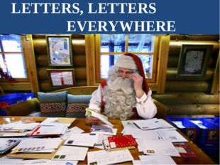 LETTERS, LETTERS EVERYWHERE