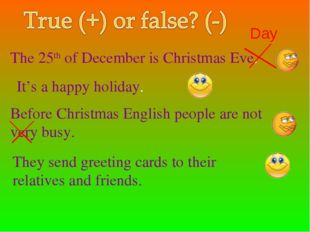The 25th of December is Christmas Eve. It's a happy holiday. Before Christmas
