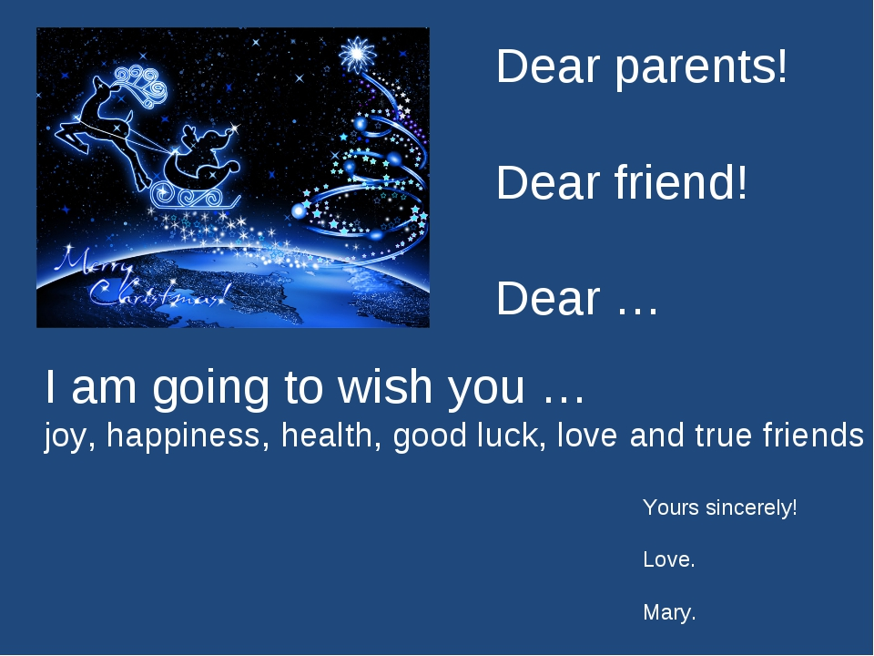 Dear parents! Dear friend! Dear … I am going to wish you … joy, happiness, he...