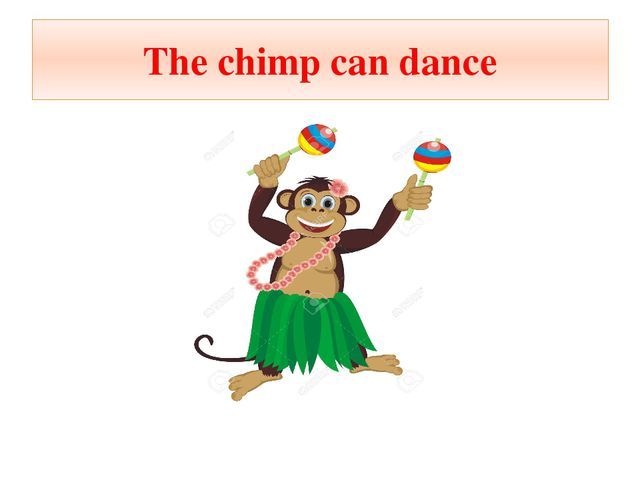 The chimp can dance