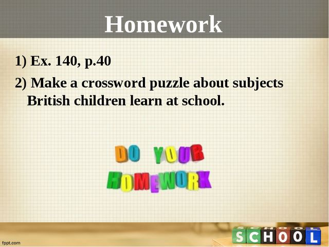 Homework 1) Ex. 140, p.40 2) Make a crossword puzzle about subjects British c...