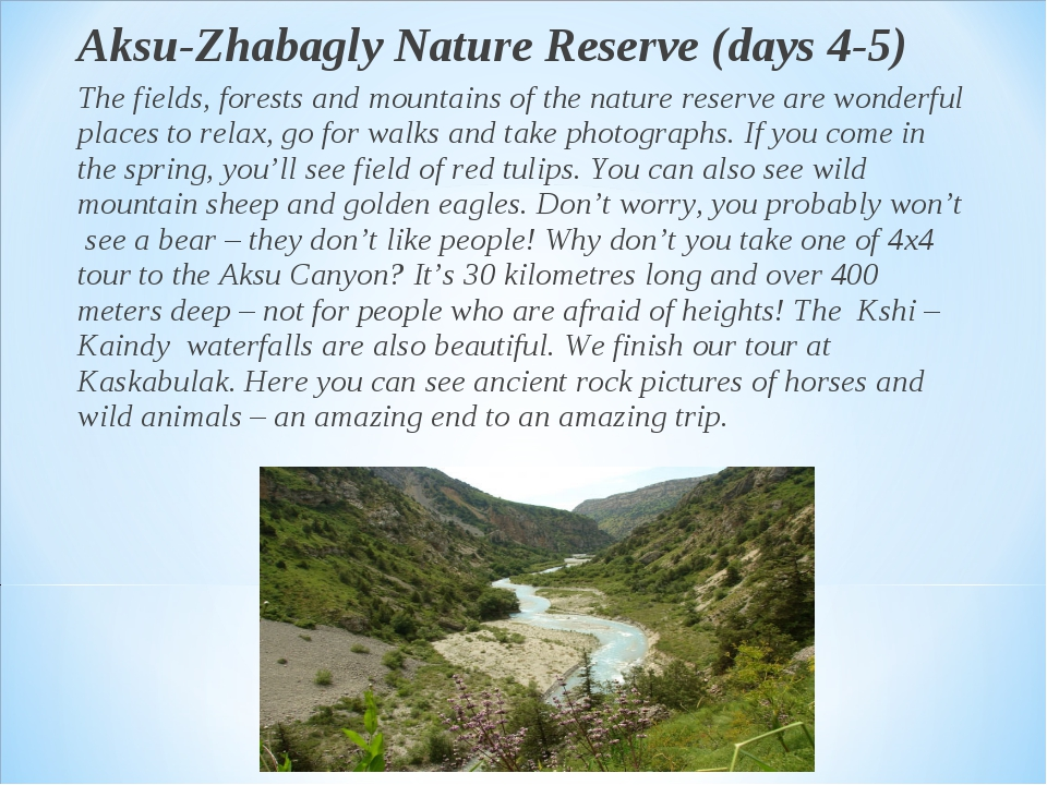 Aksu-Zhabagly Nature Reserve (days 4-5) The fields, forests and mountains of...