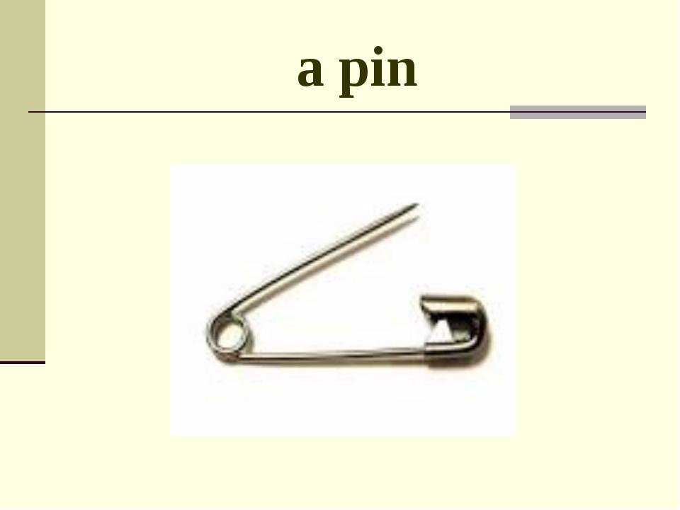 a pin