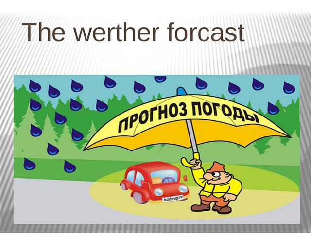 The werther forcast