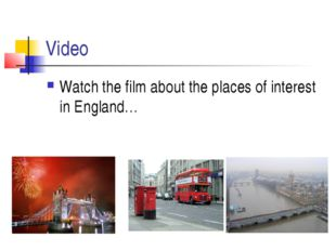 Video Watch the film about the places of interest in England…