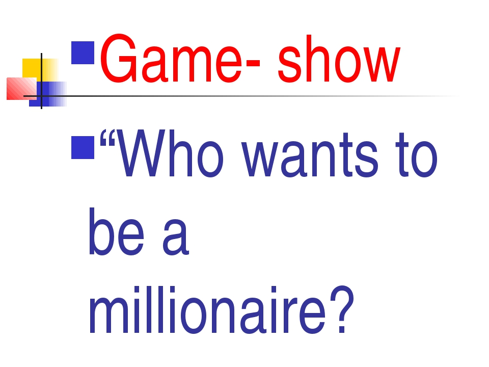 "Game- show ""Who wants to be a millionaire?"