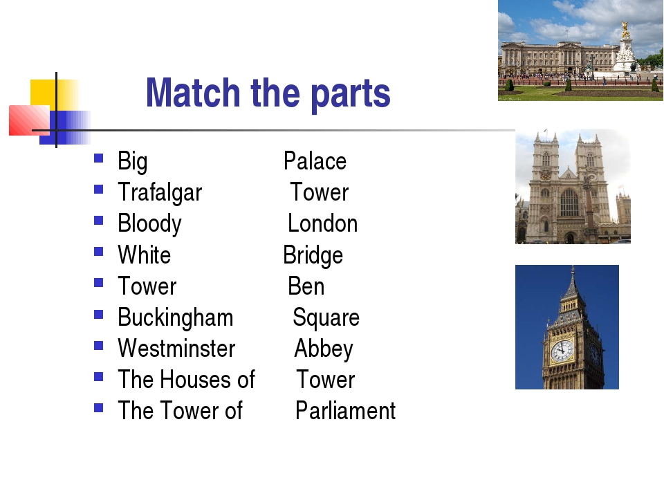 Match the parts Big Palace Trafalgar Tower Bloody London White Bridge Tower...